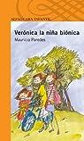 VERONICA LA NIÑA BIONICA. par Paredes Salaue