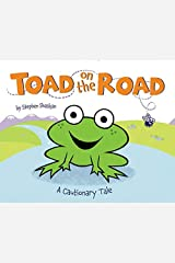 Toad on the Road: A Cautionary Tale Hardcover