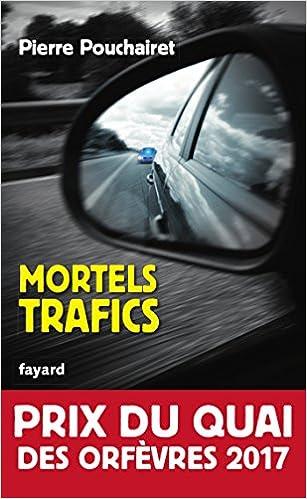 Mortels trafics de Pierre Pouchairet 2016 - Prix du Quai des Orfèves 2017