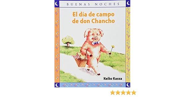 El dia de campo de don chancho / The piggy field day (Spanish Edition): Keiko Kasza: 9789580493976: Amazon.com: Books