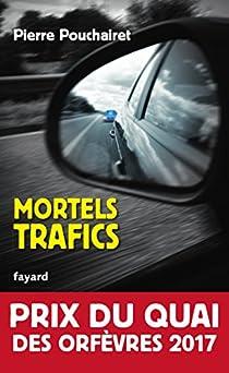 Mortels trafics par Pouchairet