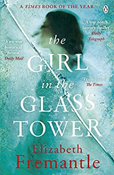 The Girl in the Glass Tower by [Fremantle, E C]