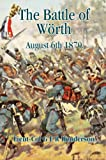 The Battle of Worth: August 6th 1870