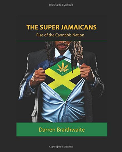 Download The Super Jamaicans: Rise of the Cannabis Nation pdf epub
