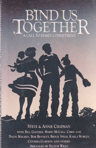 Bind Us Together ~ A Call To Family Commitment