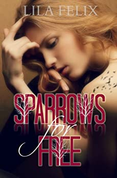 Sparrows For Free by [Felix, Lila]