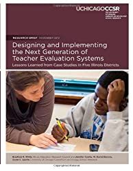 Designing and Implementing the Next Generation of Teacher Evaluation Systems: Lessons Learned from Case Studies in Five Illinois Districts