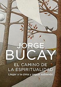 El camino de la espiritualidad par Bucay