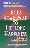 img - for Your Road Map to Lifelong Happiness: A Guide to the Life You Want (Keyes, Jr, Ken) by Ken Keyes Jr. (1995-06-19) book / textbook / text book