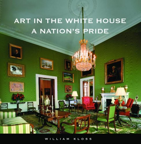 Art In The White House A Nations Pride William Kloss 9781931917018 Amazon Books
