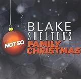 Blake Shelton's Not So Family Christmas (featuring Kelly Clarkson, Miranda Lambert, Reba McEntire, Dorothy Shackelford, Christina Aguilera, Larry the Cable Guy, and Jay Leno)