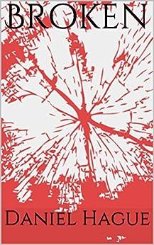 Broken by [Hague, Daniel]