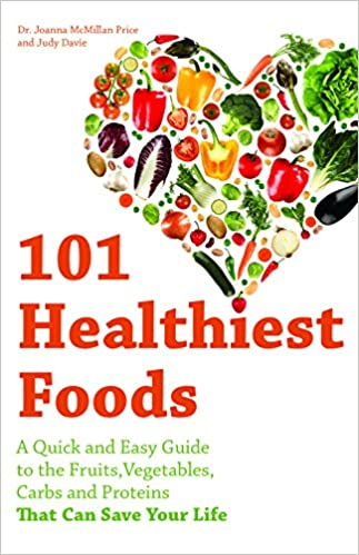 101 Healthiest Foods: A Quick and Easy Guide to the Fruits