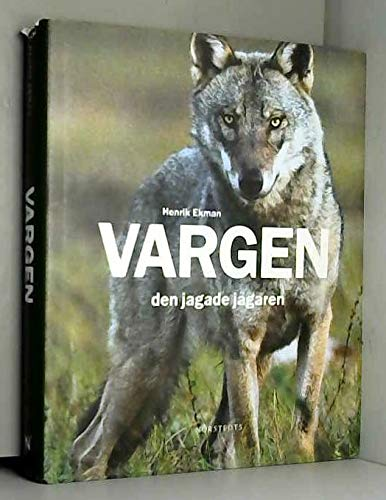 Vargen : den jagade jägaren por Henrik Ekman