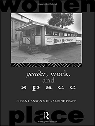 Gender, Work and Space (Routledge International Studies of Women and Place)