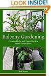 Balcony Gardening: Growing Herbs and...