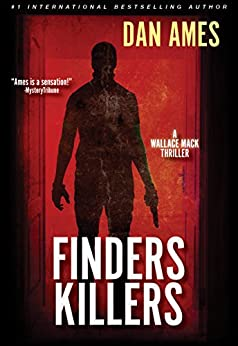 Finders Killers: (A Wallace Mack Thriller) (Wallace Mack Serial Killer Thrillers Book 3) by [Ames, Dan]