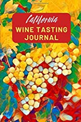 California Wine Tasting Journal: A Guided Log Book With Prompted Template Pages to Write iI All Your Wine Tasting Experiences Paperback