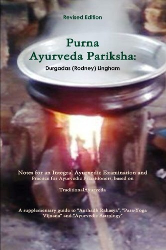 Purna Ayurveda Pariksha: Notes for an Integral Ayurvedic ...