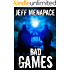 Bad Games - A Dark Psychological Thriller (Bad Games Series Book 1)