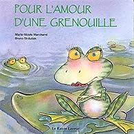 Pour l Amour d une Grenouille Serie Gregor 2 par  Marchand Mn St Aubin