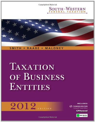South-Western Federal Taxation 2012: Taxation of Business...