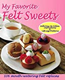 img - for My Favorite Felt Sweets book / textbook / text book