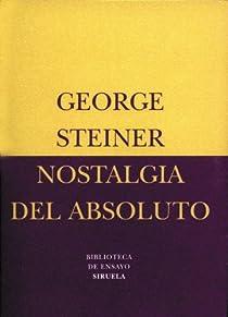 Nostalgia del absoluto par Steiner