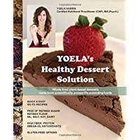 Yoela's Healthy Dessert Solution: Whole food plant-based desserts made from scientifically proven life extending foods