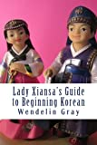 Lady Xiansa's Guide to Beginning Korean