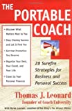 The Portable Coach: 28 Sure-fire Strategies for Business and Personal Success by Leonard, Thomas J. (1999) Hardcover