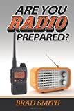 Are You Radio Prepared?