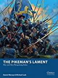 The Pikeman's Lament: Pike and Shot Wargaming Rules (Osprey Wargames)