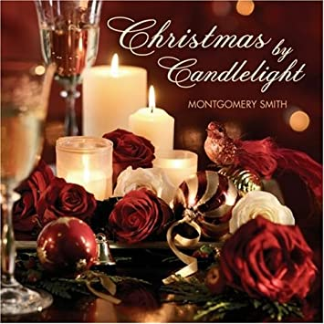Montgomery Smith - Christmas By Candlelight - Amazon.com Music