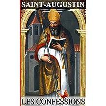Les confessions de Saint-Augustin (L'intégrale - 13 Livres) (French Edition)