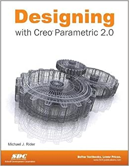 Designing with Creo Parametric 2.0 Perfect Paperback – May 8, 2013