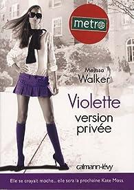 Violette, Tome 3 : Violette version privée par Melissa Walker