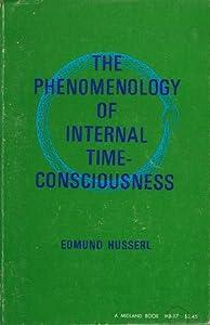 Phenomenology of Internal Time Consciousness
