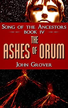The Ashes of Orum (Song of the Ancestors Book 4) by [Grover, John]
