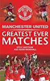 Greatest Ever Matches, MUFC and Steve Bartram, 1471110575