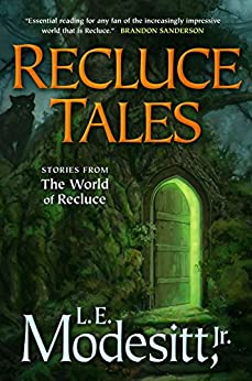Recluce Tales: Stories from the World of Recluce (Saga of Recluce) by [Modesitt Jr., L. E.]