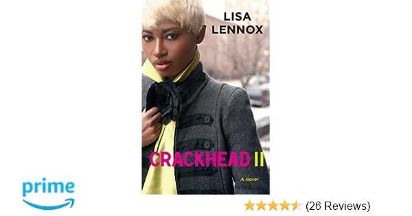 Amazon com: Crackhead II: A Novel (9781451661750): Lisa
