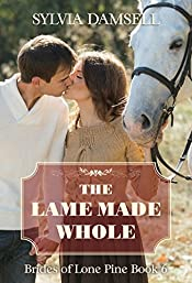 The Lame Made Whole (Brides of Lone Pine Book 6)