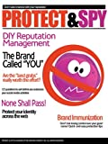 Protect & Spy: Tips for Monitoring & Managing Your Online Reputation