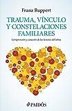 Trauma, vínculo y constelaciones familiares (Spanish Edition)