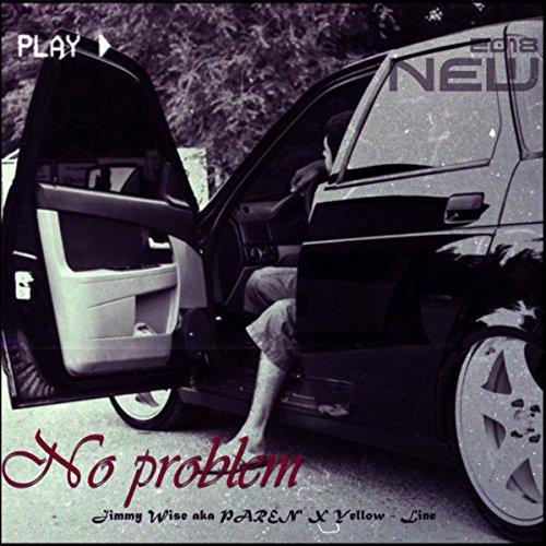 No Problem [Explicit] (New 2018)