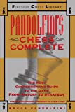 Pandolfini's Chess Complete: The Most Comprehensive Guide To The Game, From History To Strategy (fireside Chess Library)-Bruce Pandolfini