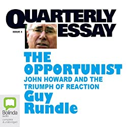 Quarterly Essay 3: The Opportunist