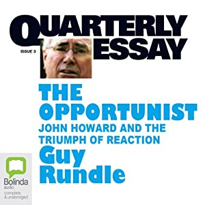 Quarterly Essay 3: The Opportunist Audiobook