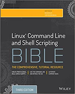 Linux Command Line and Shell Scripting Bible, 3rd Edition: Amazon co